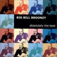 Broonzy, Big Bill - Absolutely The Best (rm)