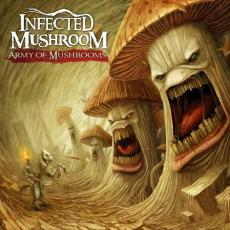 / Infected Mushroom - Army Of Mushrooms
