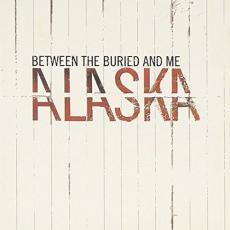 / Between The Buried And Me - Alaska (w/Bonus Dvd)