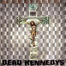 Dead Kennedys - In God We Trust Inc.