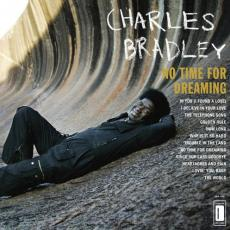 Bradley, Charles - No Time For Dreaming (2 Bonus Tracks)