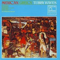 Hayes, Tubby - Mexican Green
