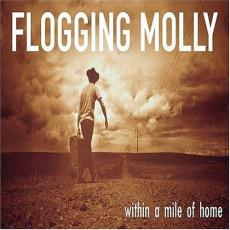 Flogging Molly - Within A Mile From Home
