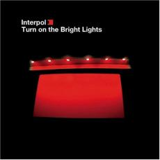 // Interpol - Turn On The Bright Lights