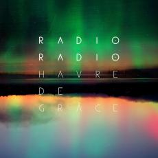 // Radio Radio - Havre De Grace (2 LP + Download)