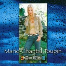 Toupin, Marie-chantal - Maudit Bordel