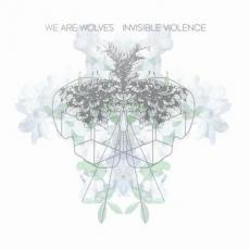 / We Are Wolves - Invisible Violence
