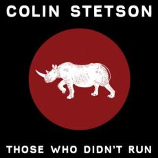 Stetson, Colin - Those Who Didn\'t Run