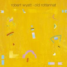 Wyatt, Robert - Old Rottenhat