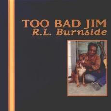 // Burnside, R.L. - Too Bad Jim (180gr)