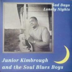 Kimbrough, Junior - Sad Days Lonely Nights