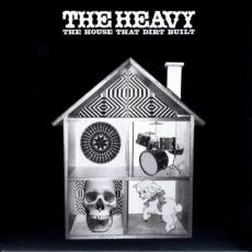 / Heavy, The - The House That Dirt Built