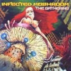 / Infected Mushroom - Gathering