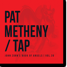 Metheny, Pat - Tap: The Book Of Angels Vol. 20