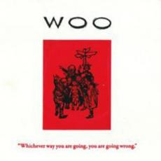 Woo - Whichever Way You Are Going You Are Going Wrong (cd)