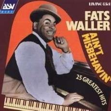 Waller, Fats - Ain\'t Misbehavin\' : 25 Greatest Hits