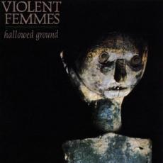 Violent Femmes - Hallowed Ground (180gr)