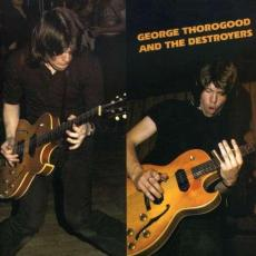 // Thorogood, George - George Thorogood And The Destroyers
