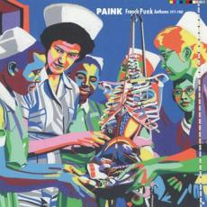 Various - Paink: French Punk Anthems 1975-1982