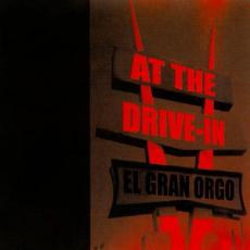 At The Drive In - El Gran Orgo
