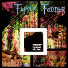 Family Fodder - Monkey Banana Kitchen (9 Bonus Tracks)