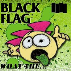 / Black Flag - What The...