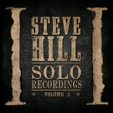 Hill, Steve - Solo Recordings Vol. 2