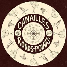 // Canailles - Ronds-points (+ Download)