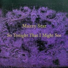 // Mazzy Star - So Tonight That I Might See