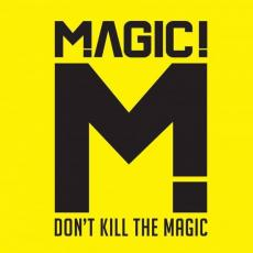 / Magic! - Don\'t Kill The Magic