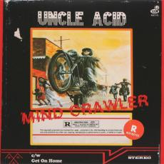 Uncle Acid & The Deadbeats - Mind Crawler / Get On Home