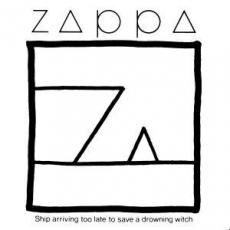 Zappa, Frank - Ship Arriving To Late Too Save A Drowning Witch