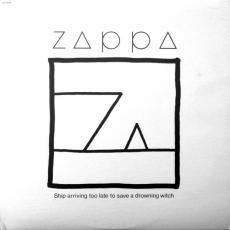 Zappa, Frank - Ship Arriving Too Late To Save A Drowning Witch