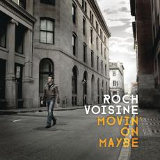/ Voisine, Roch - Movin\' On Maybe