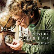 Pellerin, Fred - Plus Tard Qu\'on Pense