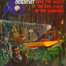 Scientist - Rids The World Of The Evil Curse Of The Vampires