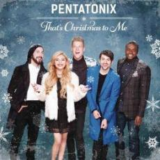 / Pentatonix - That\'s Christmas To Me
