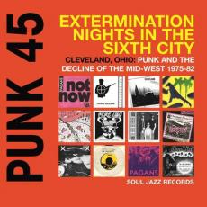 / Variés - Punk 45: Extermination Nights In The Sixth City - Cleveland, Ohio (2lp)