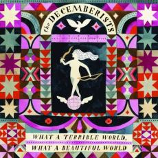 Decemberists - What A Terrible World