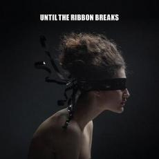 / Until The Ribbon Breaks - A Lesson Unlearnt