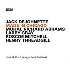 / Dejohnette, Jack - Made In Chicago: Live At The Chicago Jazz Festival