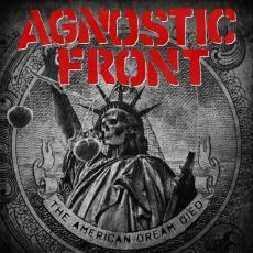 / Agnostic Front - American Dream Died