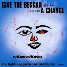 // Monomono - Give The Beggar A Chance: The Lightning Power Of Awareness (2lp)