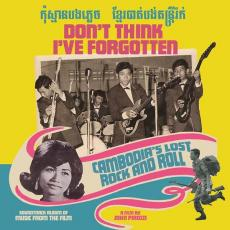 / Variés - Don\'t Think I\'ve Forgotten: Cambodia\'s Lost Rock And Roll