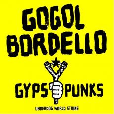 Gogol Bordello - Gypsy Punks: Underdog World Strike