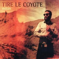 Tire Le Coyote - Mitan (+ Download)