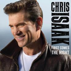 Isaak, Chris - First Comes The Night (deluxe)