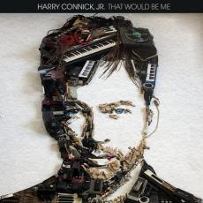 / Connick Jr., Harry  - That Would Be Me
