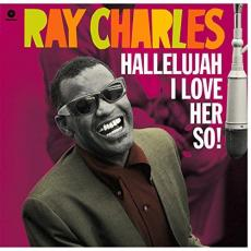 // Charles, Ray - Hallelujah I Love Her So! (180gr)