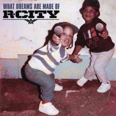 / R.City - What Dreams Are Made Of